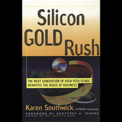 Silicon Gold Rush: The Next Generation of High-Tech Stars Rewrites the Rules (Unabridged) audiobook download