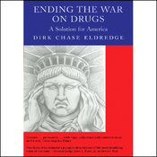 Ending the War on Drugs: A Solution for America (Unabridged) audiobook download