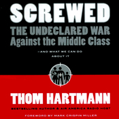 Screwed: The Undeclared War Against the Middle Class - and What We Can Do About It (Unabridged) audiobook download