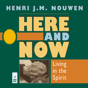 Here and Now: Living in the Spirit (Unabridged) audiobook download