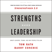 Strengths Based Leadership: Great Leaders, Teams and Why People Follow (Unabridged) audiobook download