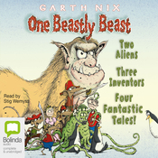 One Beastly Beast: Two Aliens, Three Inventors, Four Fantastic Tales (Unabridged) audiobook download