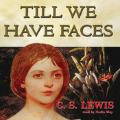 Till We Have Faces: A Myth Retold (Unabridged) audiobook download
