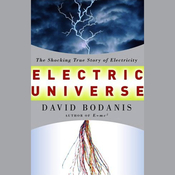 Electric Universe: The Shocking True Story of Electricity (Unabridged) audiobook download