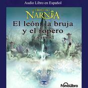 El Leon, La Bruja y El Ropero: Las Cronicas de Narnia (Texto Completo) audiobook download