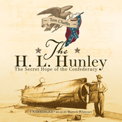 The H. L. Hunley: The Secret Hope of the Confederacy (Unabridged) audiobook download