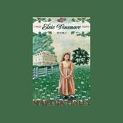 Elsie Dinsmore: Book One in the Original Elsie Classics (Unabridged) audiobook download