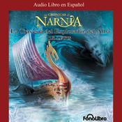 La Travesia del Explorador del Alba: Las Cronicas de Narnia [The Voyage of the Dawn Treader] (Unabridged) audiobook download