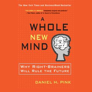 A-whole-new-mind-why-right-brainers-will-rule-the-future-unabridged-audiobook