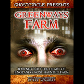Greenways Farm: Journey Into the Heart of England's Most Haunted Farm (Unabridged) audiobook download