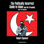 The Politically Incorrect Guide to Islam (and the Crusades) (Unabridged) audiobook download