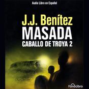Masada. Caballo de Troya 2 [Masada: The Trojan Horse, Book 2] audiobook download