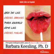 Guia de Las Chicas Buenas Para Hacerlo Como Las Chicas Malas [The Good Girl's Guide to Bad Girl's Sex] audiobook download