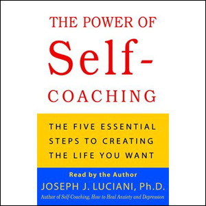 The-power-of-self-coaching-the-five-essential-steps-to-creating-the-life-you-want-audiobook