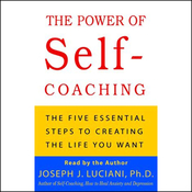 The Power of Self-Coaching: The Five Essential Steps to Creating the Life You Want audiobook download