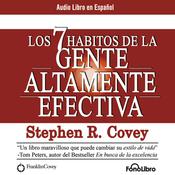 Los 7 Habitos de la Gente Altamente Efectiva [The 7 Habits of Highly Effective People] audiobook download