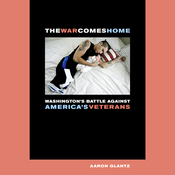 The War Comes Home: Washington's Battle against America's Veterans (Unabridged) audiobook download