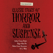 Classic Tales of Horror and Suspense (Dramatized) audiobook download