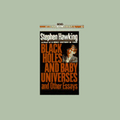 Black Holes and Baby Universes and Other Essays audiobook download