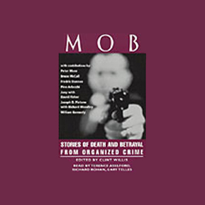 Mob-stories-of-death-and-betrayal-from-organized-crime-unabridged-selections-unabridged-audiobook