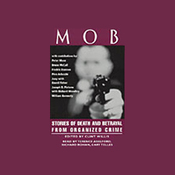 Mob: Stories of Death and Betrayal from Organized Crime (Unabridged Selections) (Unabridged) audiobook download