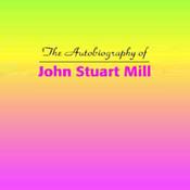 The Autobiography of John Stuart Mill (Unabridged) audiobook download