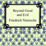 Beyond Good and Evil: Prelude to a Philosophy of the Future (Unabridged) audiobook download