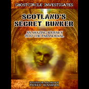 Scotland's Secret Bunker: An Amazing Journey into the Paranormal audiobook download