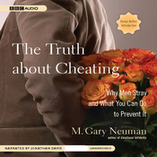 The Truth about Cheating: Why Men Stray and What You Can Do to Prevent It (Unabridged) audiobook download