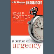 A Sense of Urgency (Unabridged) audiobook download