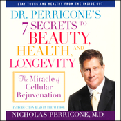 Dr. Perricone's 7 Secrets to Beauty, Health, and Longevity (Unabridged) audiobook download