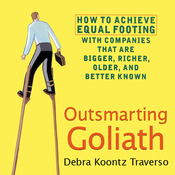 Outsmarting Goliath: How to Achieve Equal Footing with Companies that are Bigger, Richer, Older, and Better Known (Unabridged) audiobook download