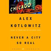 Never a City So Real: A Walk in Chicago (Unabridged) audiobook download
