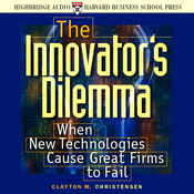 The Innovator's Dilemma: When New Technologies Cause Great Firms to Fail audiobook download