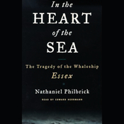In the Heart of the Sea: The Tragedy of the Whaleship Essex audiobook download