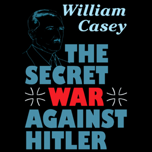 The-secret-war-against-hitler-unabridged-audiobook