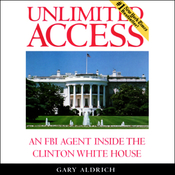 Unlimited Access: An FBI Agent Inside the Clinton White House (Unabridged) audiobook download