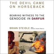 The Devil Came on Horseback: Bearing Witness to the Genocide in Darfur (Unabridged) audiobook download