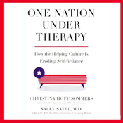 One Nation Under Therapy: How the Helping Culture is Eroding Self-Reliance (Unabridged) audiobook download
