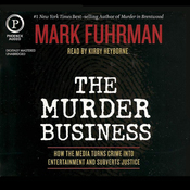 The Murder Business: How the Media Turns Crime into Entertainment and Subverts Justice (Unabridged) audiobook download
