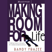 Making Room for Life: Trading Chaotic Lifestyles for Connected Relationships (Unabridged) audiobook download