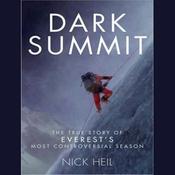 Dark Summit: The True Story of Everest's Most Controversial Season (Unabridged) audiobook download
