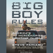 Big Boy Rules: America's Mercenaries Fighting in Iraq (Unabridged) audiobook download