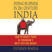 Doing Business in 21st-Century India: How to Profit Today in Tomorrow's Most Exciting Market audiobook download
