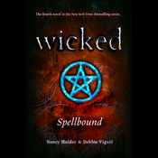 Wicked: Spellbound, Wicked Series Book 4(Unabridged) audiobook download
