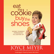 Eat the Cookie...Buy the Shoes: Giving Yourself Permission to Lighten Up (Unabridged) audiobook download