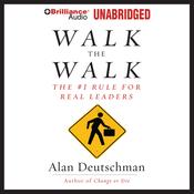 Walk the Walk: The #1 Rule for Real Leaders (Unabridged) audiobook download