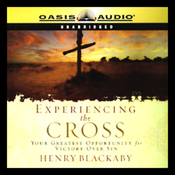 Experiencing the Cross: Your Greatest Opportunity for Victory Over Sin (Unabridged) audiobook download