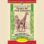 Tears of the Giraffe: More from the No. 1 Ladies' Detective Agency (Unabridged) audiobook download