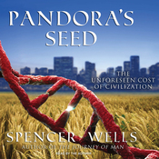 Pandora's Seed: The Unforeseen Cost of Civilization (Unabridged) audiobook download